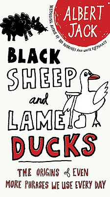 Black Sheep and Lame Ducks By Jack, Albert/ Page, Ama (ILT)