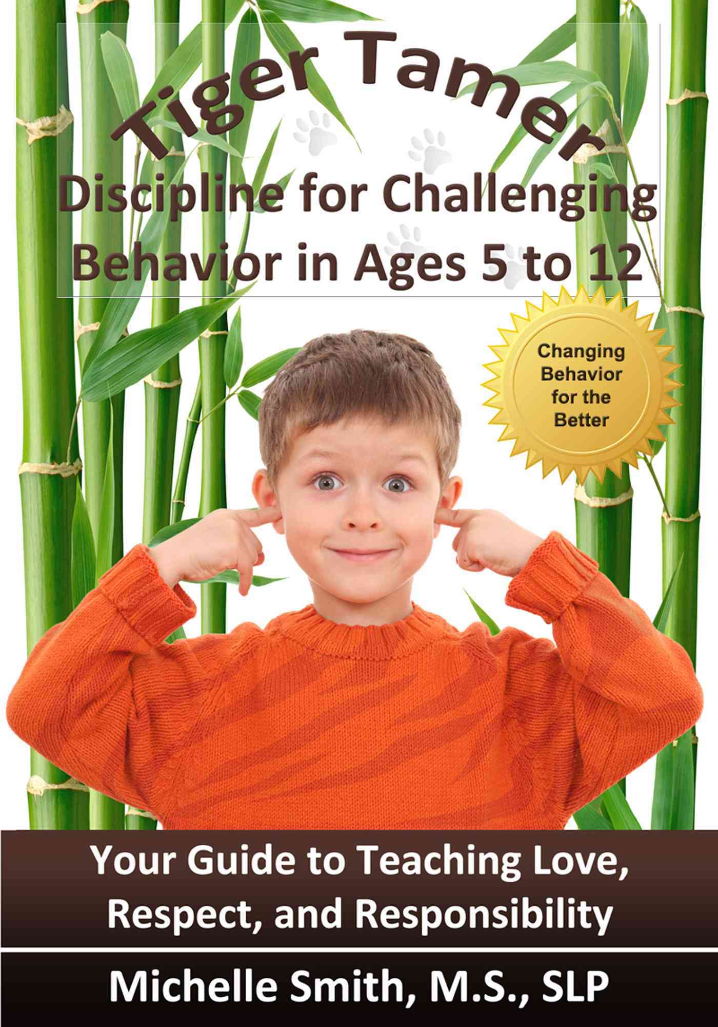 CreateSpace Tiger Tamer: Discipline for Challenging Behavior in 5-6-7-8-9-10-11-12 Year Olds by Smith MS, Slp Michelle [Paperback] at Sears.com